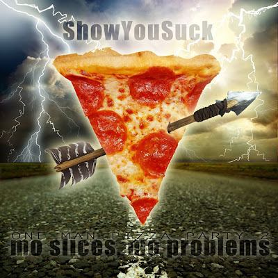 ShowYouSuck: One Man Pizza Party 2 – Mo Slices, Mo Problems
