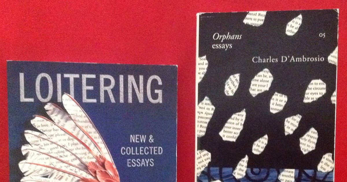 loitering essay A review of charles d'ambrosio's excellent essay collection loitering.