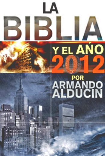 La Biblia y el A%25C3%25B1o 2012 TVRIP Armando Alducin   La Biblia y El Ao 2012 [TvRip.Xvid](2011)[HF|FS]