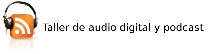 Taller de audio digital y podcast