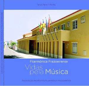 Filarmónica Frazoeirense : Vidas pela música.