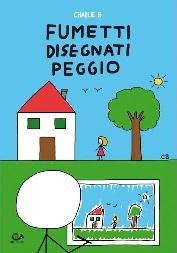 Acquisite il pregevole libro dei Fumetti Disegnati Peggio!
