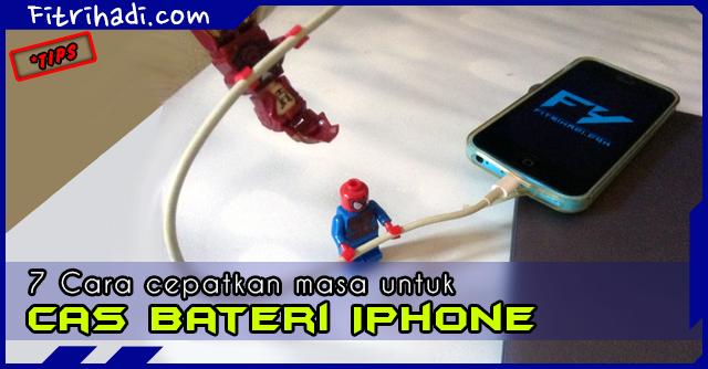 (Tips) 7 Cara Cas Bateri Iphone Dengan Cepat