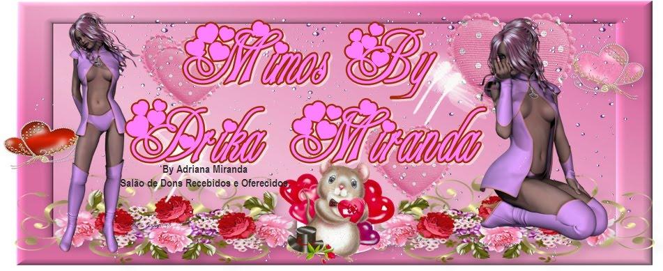 \♥/ Mimos By Drika Miranda \♥/