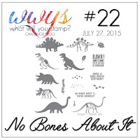 http://whatwillyoustamp.blogspot.com/2015/07/wwys-challenge-22-no-bones-about-it.html