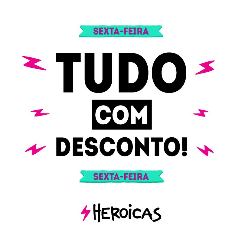 Loja Heroicas - Sexta-feira com descontos!