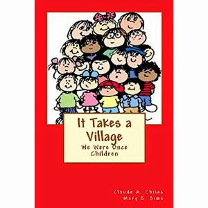 it takes a village, we were once children, claude a chiles, mary e sims