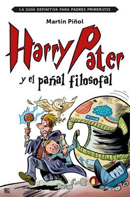 LIBRO - Harry Pater y el pañal filosofal  La guía definitiva para padres primerizos  Martín Piñol (Planeta - 1 Marzo 2016)  HUMOR - PARENTING | Edición papel & ebook kindle  Comprar en Amazon España