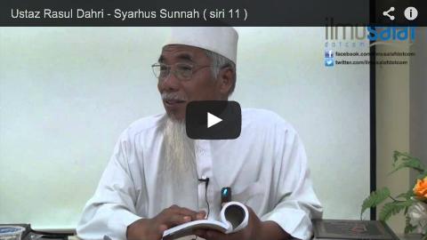 Ustaz Rasul Dahri – Syarhus Sunnah ( siri 11 )