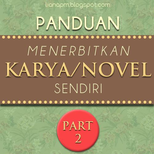 Cara menerbitkan novel sendiri, hantar manuskrip novel, kaedah menerbitkan karya atau novel, cara menerbitkan buku