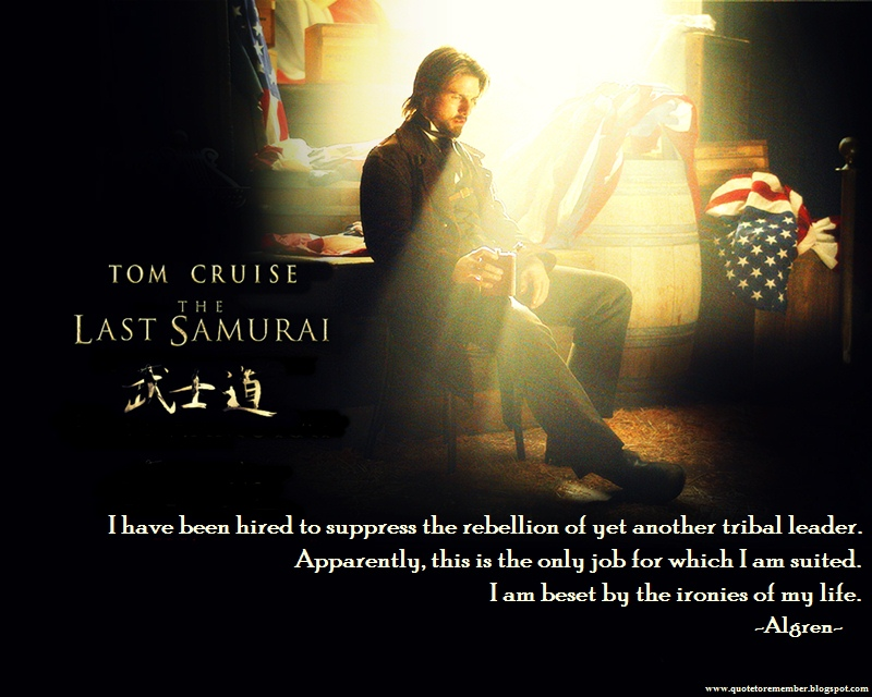 Samurai Quotes | Quote To Remember The Last Samurai 2003