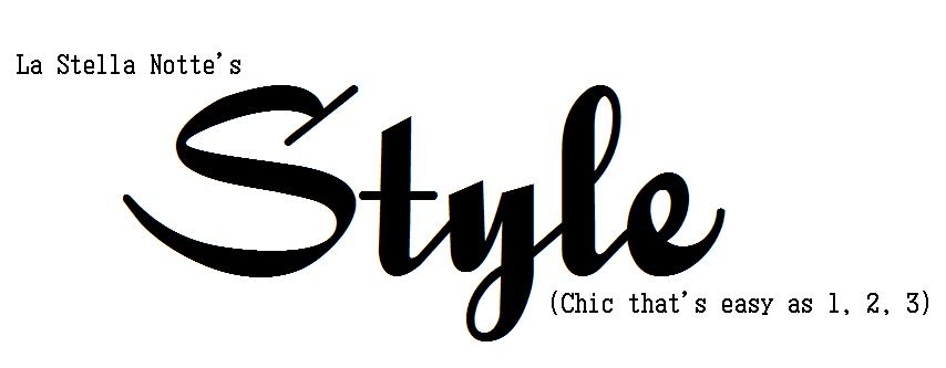 La Stella Notte's Style (Chic that's easy as 1, 2, 3)