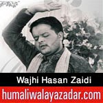 http://www.humaliwalayazadar.com/2015/05/syed-wajhi-hasan-zaidi-manqabat-2015.html