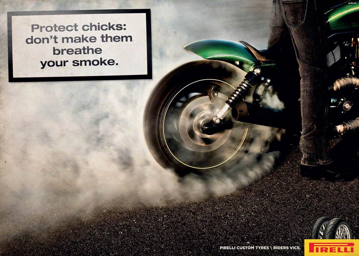 http://2.bp.blogspot.com/-hzOLxYW96K8/TwHR2ubQrPI/AAAAAAAABD4/mr--qF_HE8U/s1600/3pirelli-tire-smoking-ad-italy-1.jpg