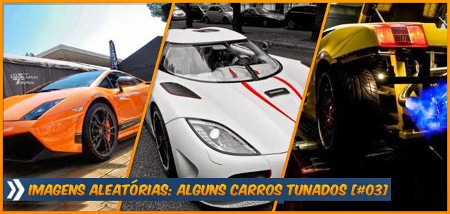 Imagens aleatórias: Alguns carros tunados [#03]