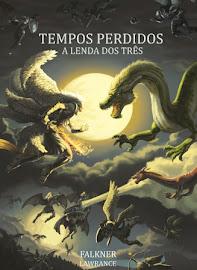 TEMPOS PERDIDOS - A LENDA DOS TRÊS