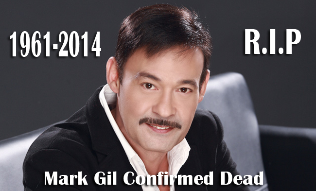 Mark Gil Confirmed Dead on Monday, September 1, 2014