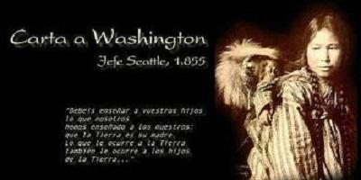 Extracto del famoso mensaje del Jefe de los Seattle al presidente de los EEUU en 1885.