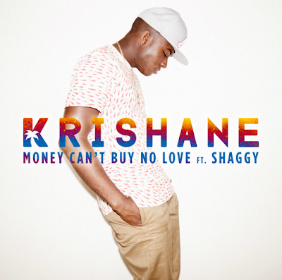 KRISHANE FT. SHAGGY - MONEY CAN'T BUY NO LOVE