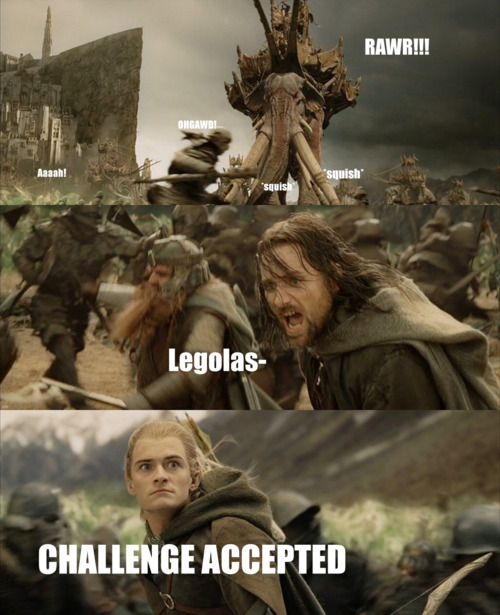 Rawr - Legolas - Challenge - Accepted - Lord Of The Rings