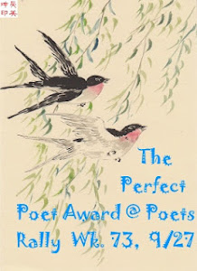 The poem, MY LIVING STANDARD,  is given The Perfect Poet Award  For Week 73, Happy Rally!