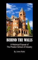 BEHIND THE WALLS- A HISTORICAL EXPOSÉ OF THE PRESTON SCHOOL OF INDUSTRY