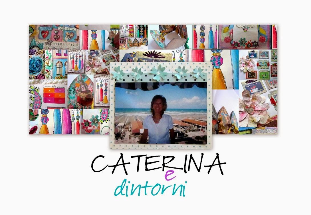 Caterina e dintorni