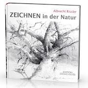 Neues Buch von Albrecht Rissler: Zeichnen in der Natur, Edition Michael Fischer München, € 19,90
