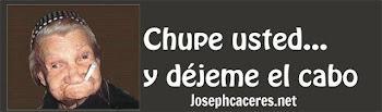 CHUPE USTED Y DÉJEME EL CABO..