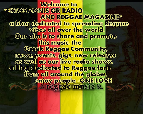 Welcome to Ektos Zonis Gr Radio and Reggae Magazine