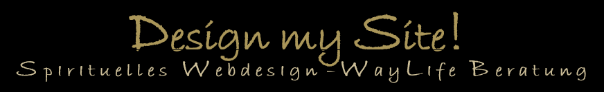 Design my Site! - Spirituelles Webdesign