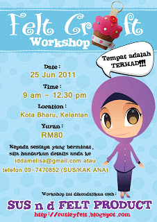 SUS n d FELT PRODUCT: FELT CRAFT WORKSHOP MODUL 3 - KOTA BHARU 25 JUN