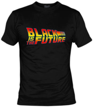 http://www.fanisetas.com/camiseta-black-is-the-futurepor-melonseta-p-4913.html