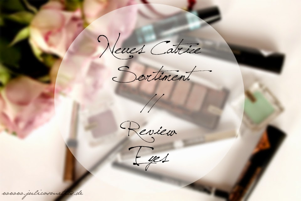 Catrice Neues Sortiment Review