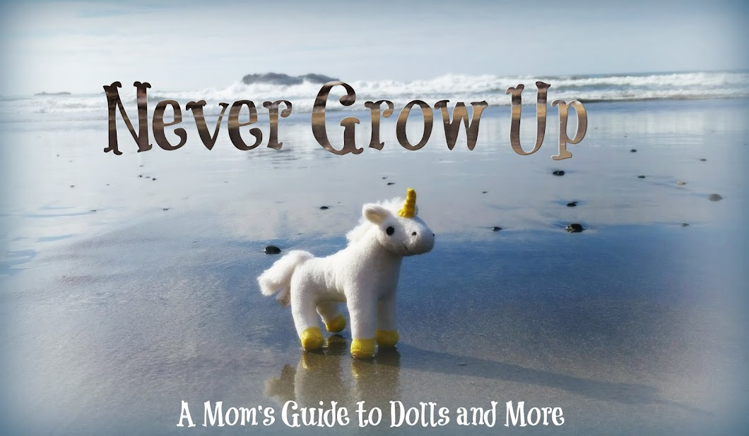 Never Grow Up:  A Mom's Guide to Dolls and More