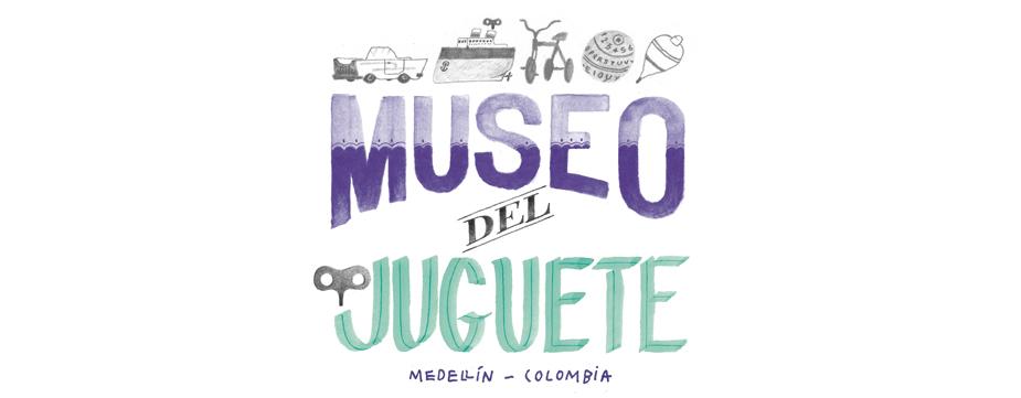 Museo del Juguete | Medellín - Colombia