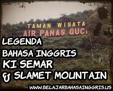 Cerita legenda bahasa inggris Ki Semar and Slamet Mountain beserta terjeemahannya