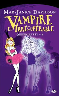 [Davidson, MaryJanice] Queen Betsy - Tome 4: Vampire et irrécupérable Queen+Betsy+4