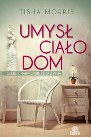 http://www.illuminatio.pl/ksiazki/umysl-cialo-dom/