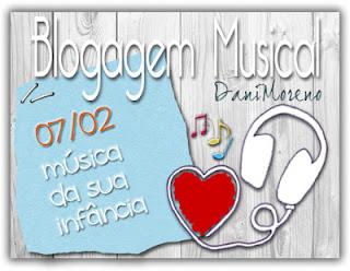 Blogagem Coletiva Musical 07/02/13 Música da Sua Infância