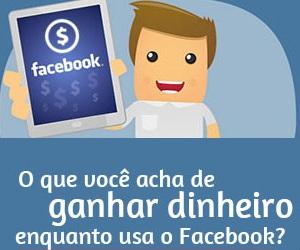 Facebook, dinheiro, como ganhar dinheiro, ganhando dinheiro no facebook, ganhando dinheiro navegando no Facebook.
