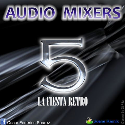 Audio Mixers - 5 La Fiesta Retro 90 . 2012