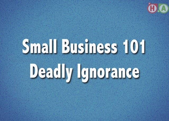 Little Business 101: Dangerous Obliviousness