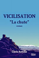 Vicilisation, la chute, Chris Antone