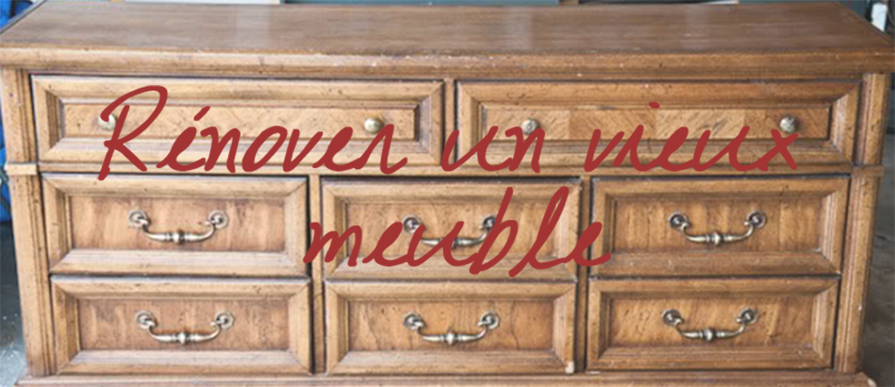 Marion decore 8 id es pour r nover ses vieux meubles - Idee renovation meuble ...