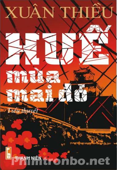 Xem phim Huế Mùa Mai Đỏ, download phim Huế Mùa Mai Đỏ