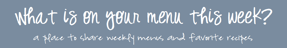 What&#39;s on your menu this week?