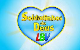 Vídeos Soldadinhos de DEUS LBV.