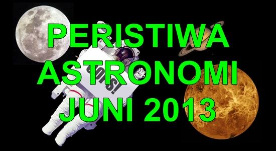 Peristiwa Astronomi Juni 2013