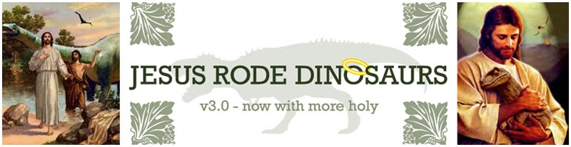 Jesus Rode Dinosaurs: v3.0 - now with more holy